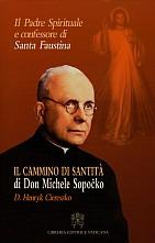 IL CAMMINO VERSO LA SANTITA' DI DON MICHELE SOPOĆKO - DIRETTORE SPIRITUALE E CONFESSORE DI SUOR FAUSTINA
