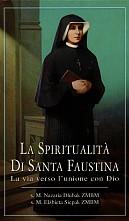 LA SPIRITUALITA' DI SANTA FAUSTINA