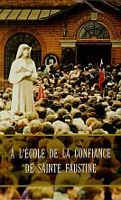 A l`école de la confiance de Sainte Faustine