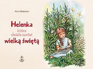 Helenka, która chciała zostać wielką świętą