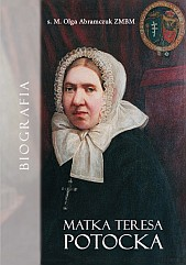 Matka Teresa Potocka. Biografia