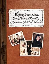 Wspomnienia o św. Siostrze Faustynie Kowalskiej