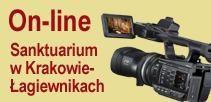Transmisja On-line z Sanktuarium<br>w Krakowie-Łagiewnikach